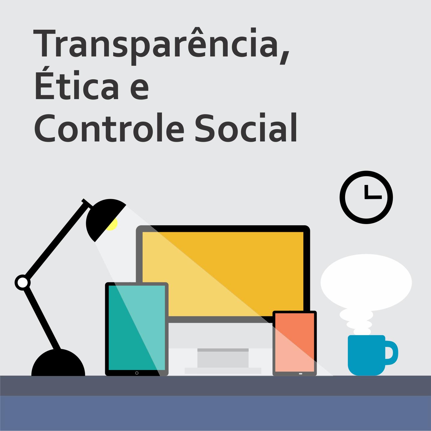 Transparência, Ética e Controle Social